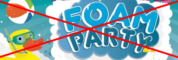 no foam party
